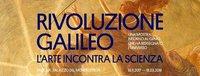 """Mostra """"Rivoluzione Galileo"""